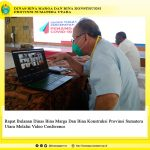 Rapat Bulanan Dinas Bina Marga Dan Bina Konstruksi Provinsi Sumatera Utara Melalui Video Conference