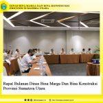 Rapat Bulanan Dinas Bina Marga Dan Bina Konstruksi Provinsi Sumatera Utara