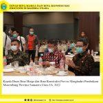 Kepala Dinas Bina Marga dan Bina Konstruksi Provsu Menghadiri Acara Pembukaan Musrenbang Provinsi Sumatera Utara TA.2022