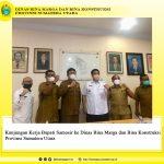 Kunjungan Kerja Bupati Samosir ke Dinas Bina Marga dan Bina Konstruksi Provinsi Sumatera Utara