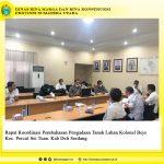 Rapat Koordinasi Pembahasan Pengadaan Tanah Lahan Kolonel Bejo Kec. Percut Sei Tuan. Kab Deli Serdang
